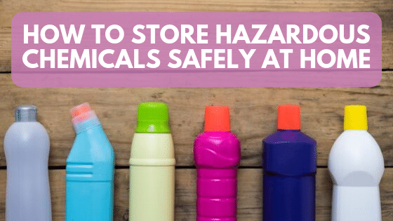 how to store hazardous chemicals safely at home